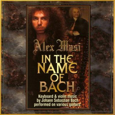 Alex Masi - In the Name of Bach (1999)