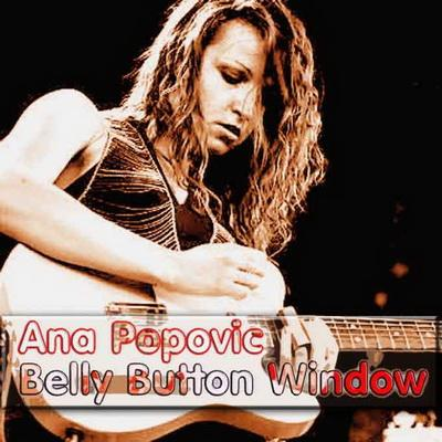 Ana Popovic - Belly Button Window (2009)