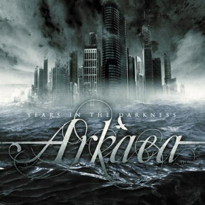 Arkaea - Years In The Darkness (2009)