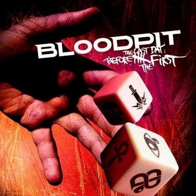 Bloodpit - The Last Day Before The First (2009)