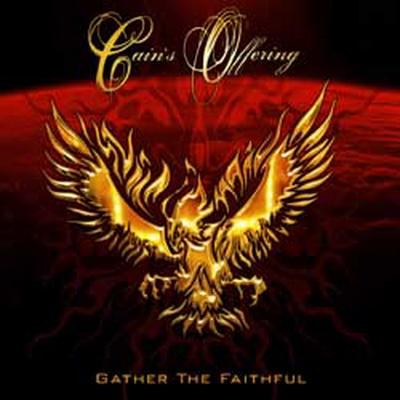 Cain's Offering - Gather The Faitful (2009)