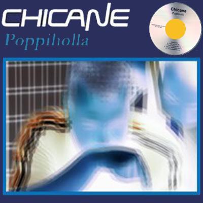 Chicane - Poppiholla (2009)