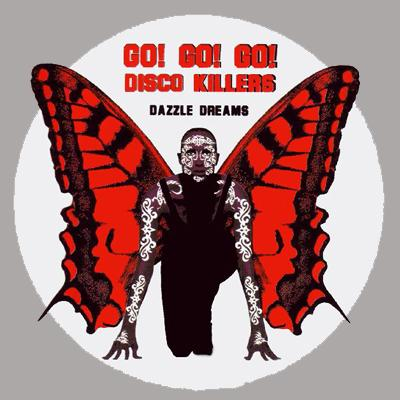Dazzle Dreams - Go!GO!GO! / Disco Killers (2009)