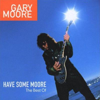 Gary Moore - Have Some Moore (The Best Of) (2002)