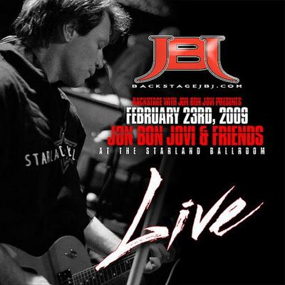 John Bon Jovi And Friends - At The Starland Ballroom (2009)(live)