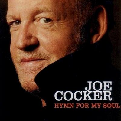 Joe Cocker - Hymn For My Soul (2007)