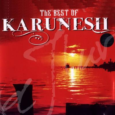 Karunesh – The Best Of Karunesh (2009)