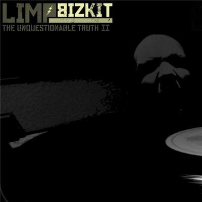 Limp Bizkit - The Unquestionable Truth II (2009)
