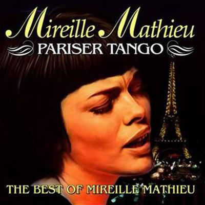 Mireille Mathieu - Pariser Tango (The Best Of Mireille Mathieu) (2004)