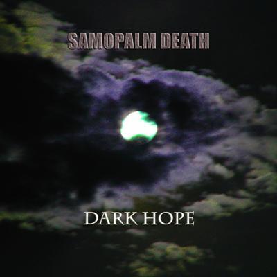 Samopalm Death - Dark Hope (2009)