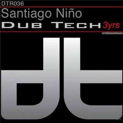 Santiago Nino - Dub Tech 3 Years Compilation 1 (2009)