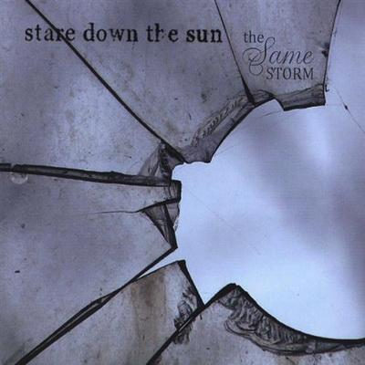 Stare Down The Sun - The Same Storm (2009)