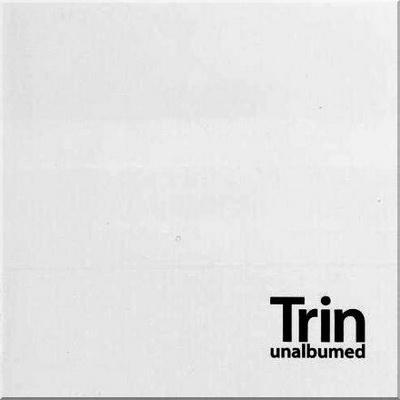Trin - Unalbumed (2009)
