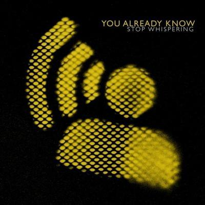 You Already Know - Stop Whispering (2009)