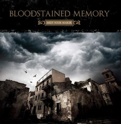 Bloodstained Memory - Meet Your Maker (2008)