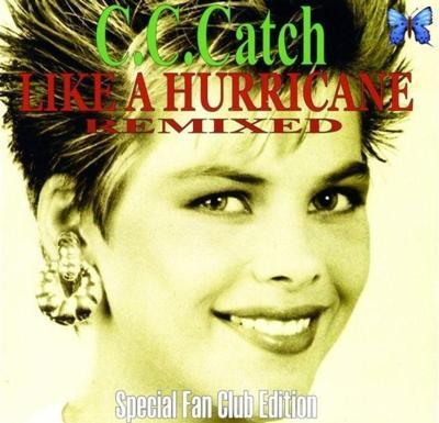 C.C.Catch - Like A Hurricane Remixed (2009)