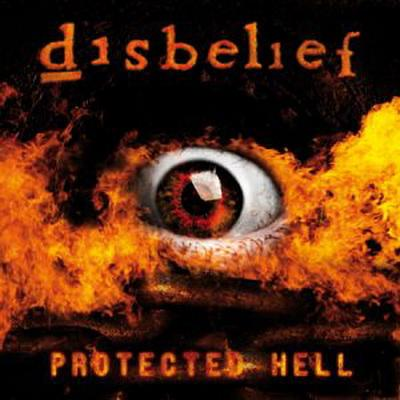 Disbelief - Protected Hell (2009)