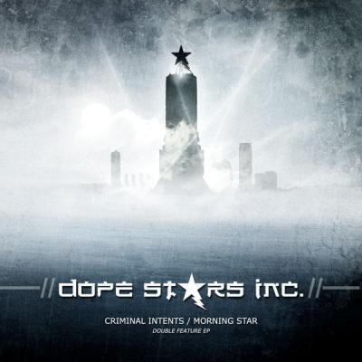 Dope Stars Inc. - Criminal Intents Morning Star (2009)