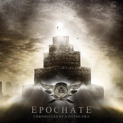 Epochate - Chronicles Of A Dying Era (2009)