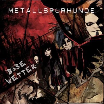 Metallspuerhunde - Boese Wetter (2009)